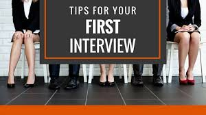 tips for your first interview
